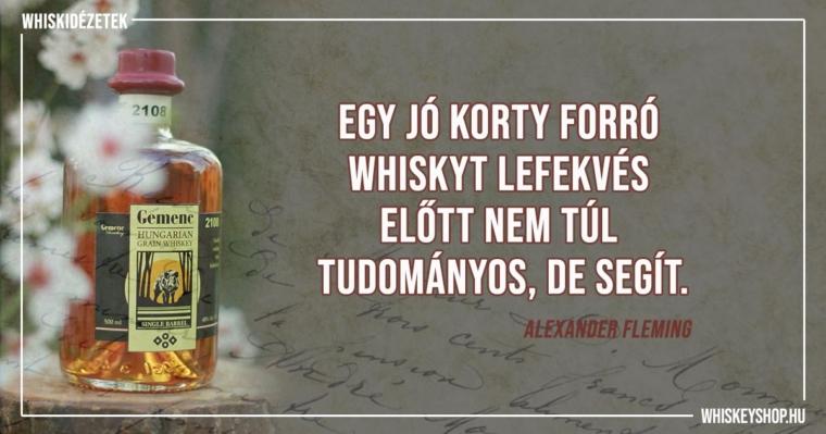 Alexander Fleming: Egy jó korty forró whiskyt lefekvés előtt nem túl tudományos, de segít.